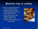 moisture loss in cookies