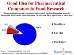 good idea for pharmaceutical companies to fund research