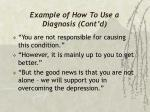 example of how to use a diagnosis cont d
