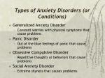 types of anxiety disorders or conditions