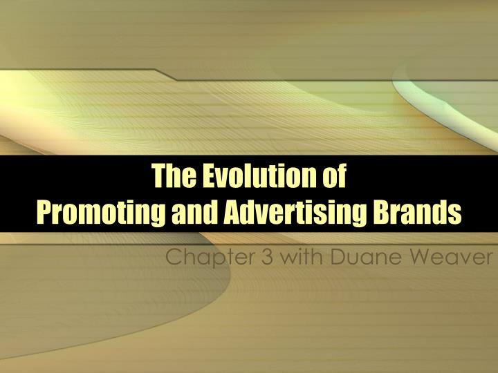 the evolution of promoting and advertising brands n.