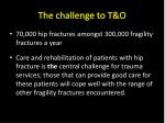 the challenge to t o