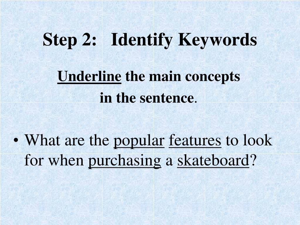 Step 2:   Identify Keywords