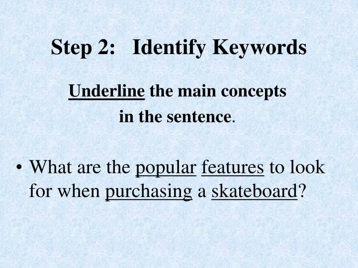 Step 2 identify keywords