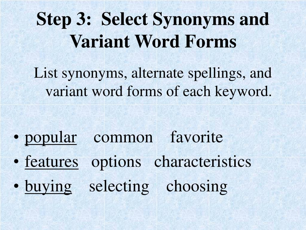 Step 3:  Select Synonyms and Variant Word Forms