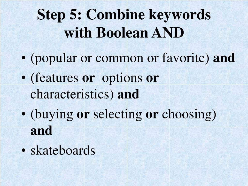 Step 5: Combine keywords with Boolean AND