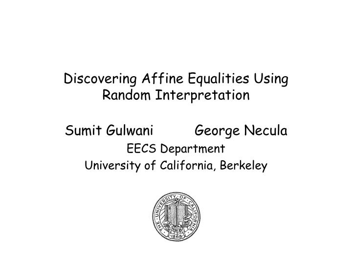 Discovering affine equalities using random interpretation