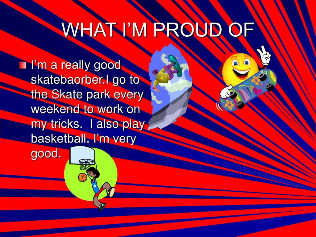 WHAT I'M PROUD OF