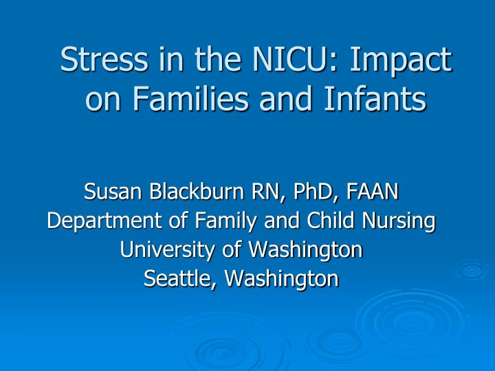 stress in the nicu impact on families and infants n.