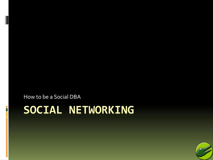 How to be a Social DBA