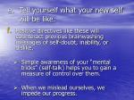 tell yourself what your new self will be like