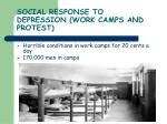 social response to depression work camps and protest
