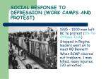 social response to depression work camps and protest1