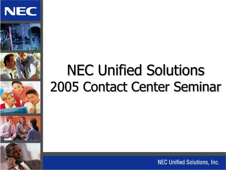 nec unified solutions 2005 contact center seminar n.