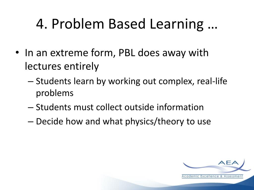 4. Problem Based Learning …
