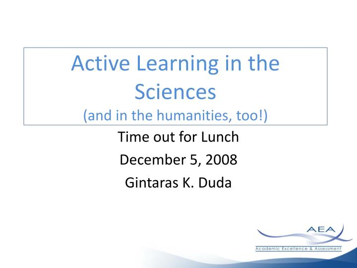 Active learning in the sciences and in the humanities too