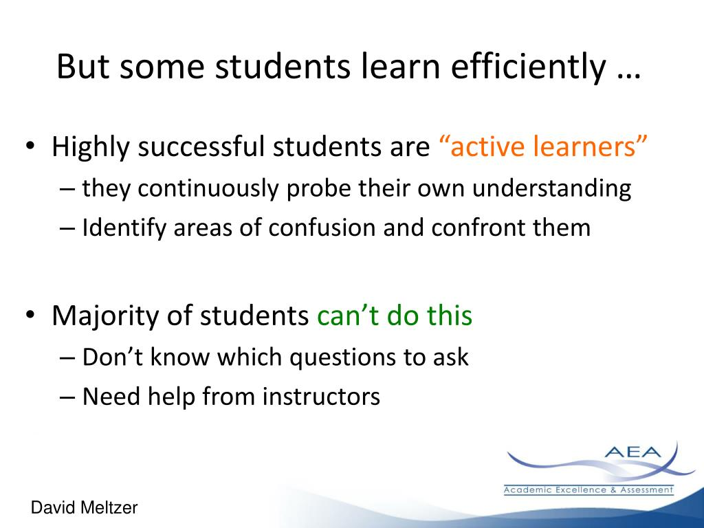 But some students learn efficiently …