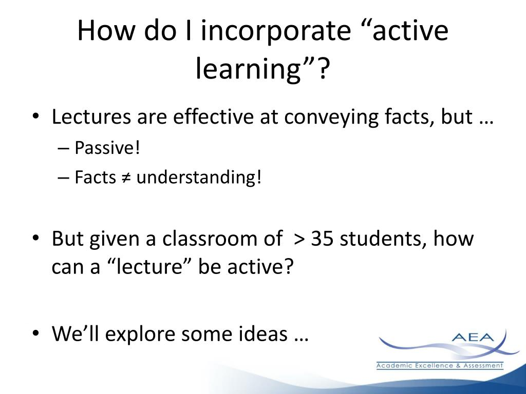 """How do I incorporate """"active learning""""?"""