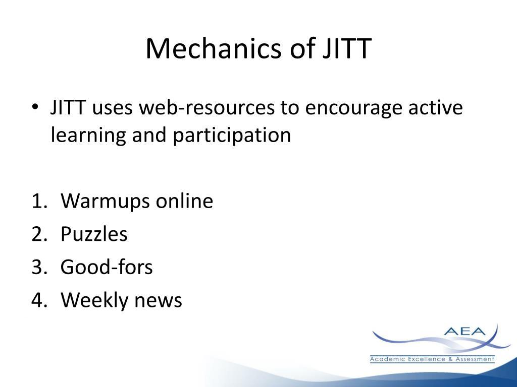 Mechanics of JITT