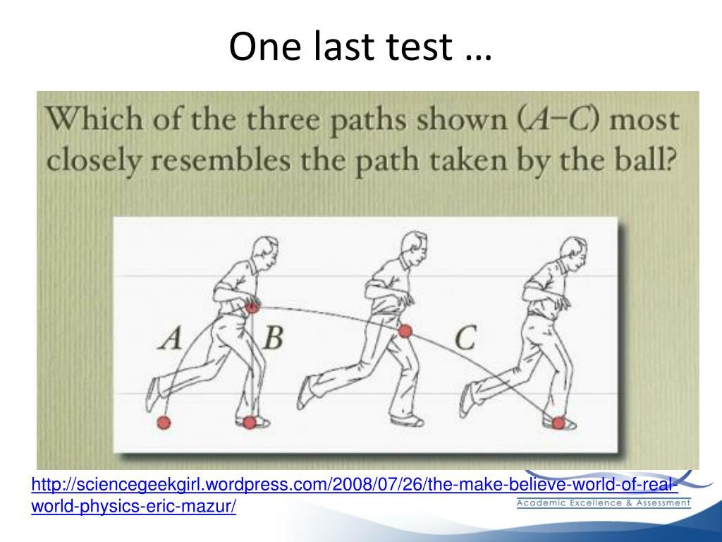 One last test …