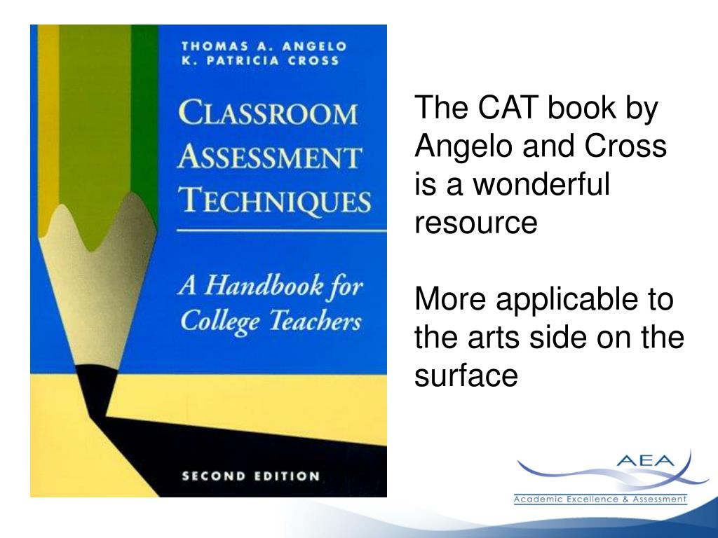 The CAT book by Angelo and Cross is a wonderful resource