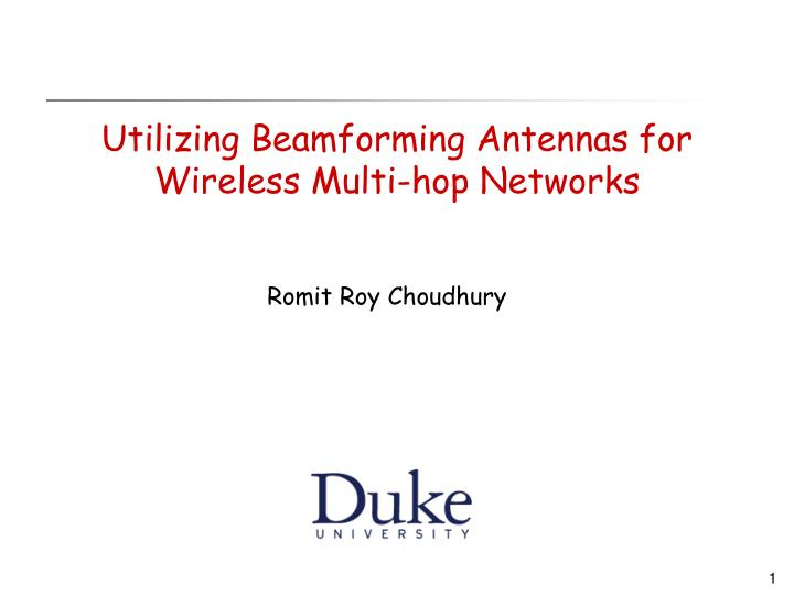 utilizing beamforming antennas for wireless multi hop networks n.