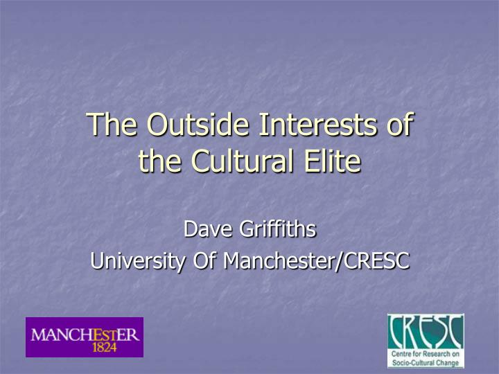 the outside interests of the cultural elite n.