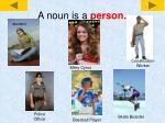 a noun is a person