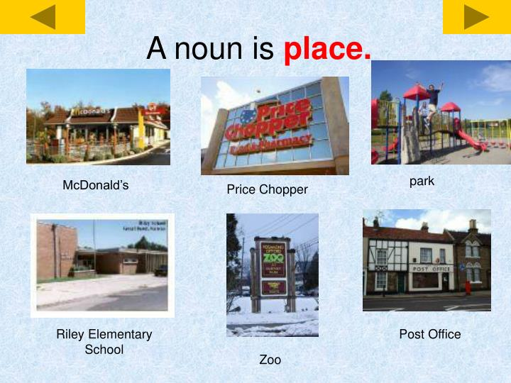 A noun is place