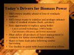today s drivers for biomass power