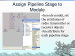 assign pipeline stage to module