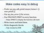 make codes easy to debug