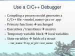 use a c c debugger