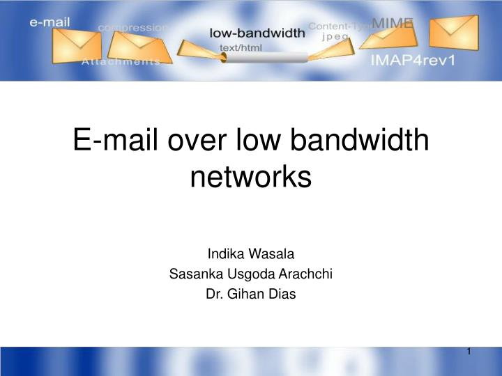 e mail over low bandwidth networks n.