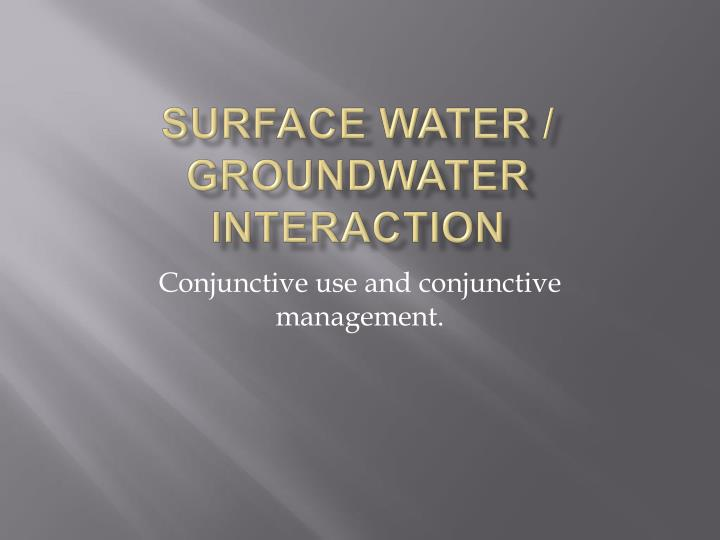surface water groundwater interaction n.