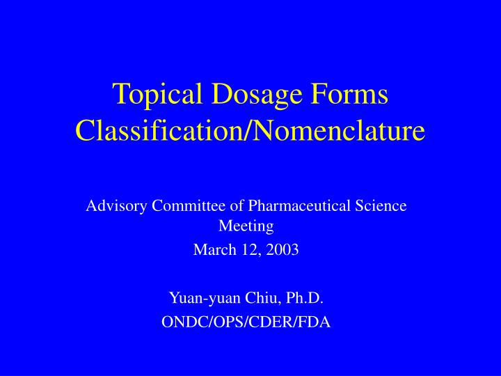 topical dosage forms classification nomenclature n.