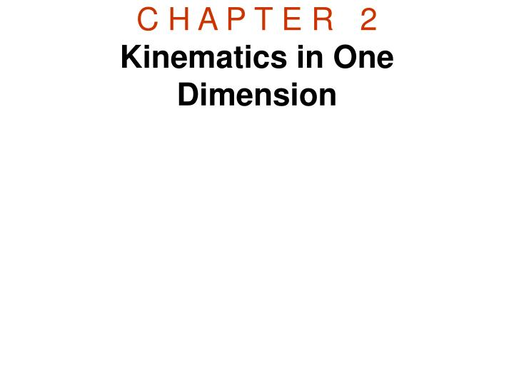 c h a p t e r 2 kinematics in one dimension n.