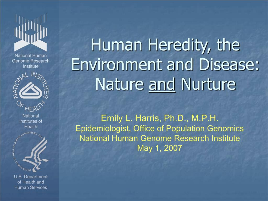 human heredity the environment and disease nature and nurture l.