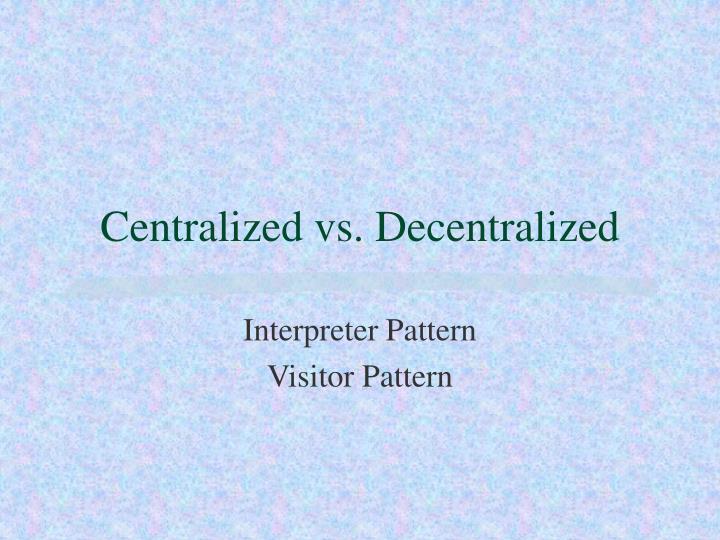 centralized vs decentralized n.