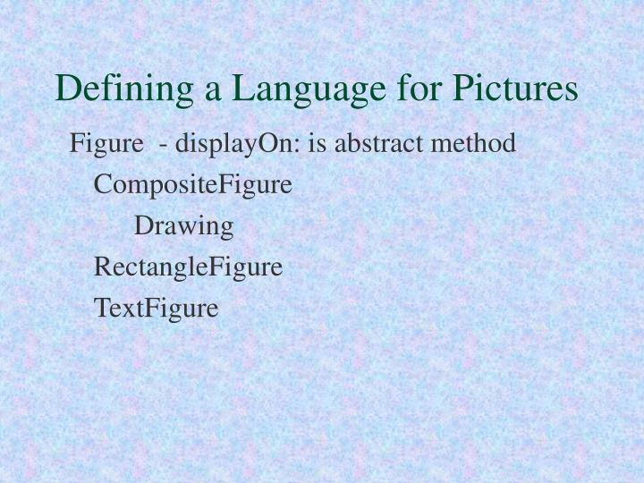 Defining a language for pictures