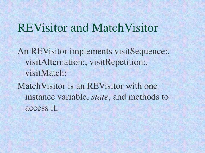 REVisitor and MatchVisitor