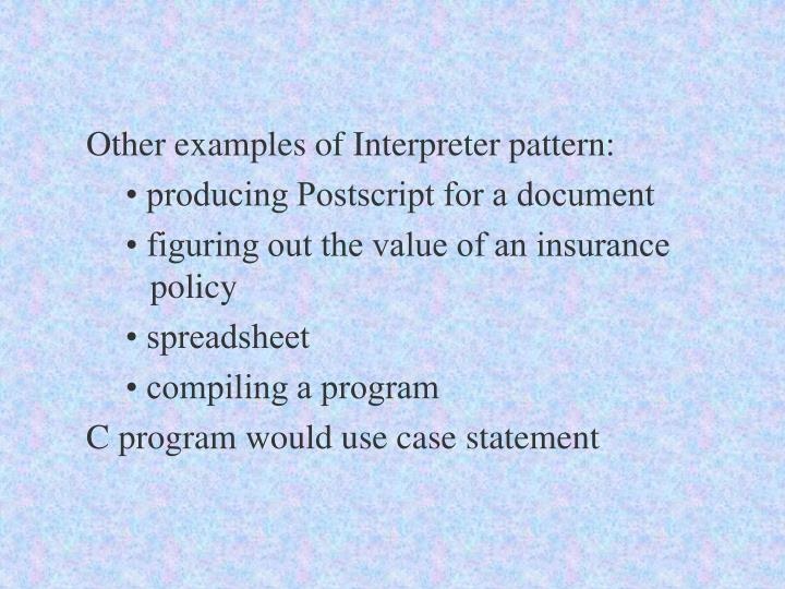 Other examples of Interpreter pattern:
