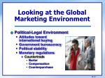 looking at the global marketing environment2
