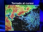 tornado at cursor