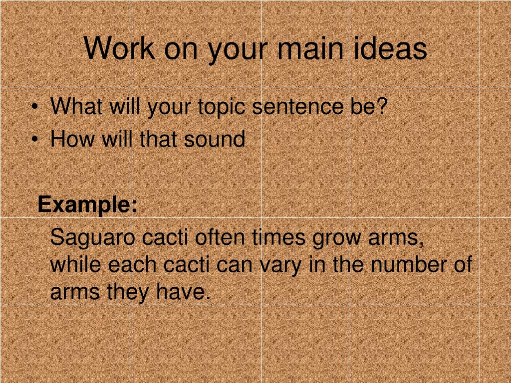 Work on your main ideas