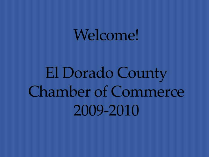 welcome el dorado county chamber of commerce 2009 2010 n.