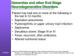dementias and other end stage neurodegenerative disorders1