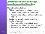 dementias and other end stage neurodegenerative disorders2