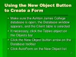 using the new object button to create a form