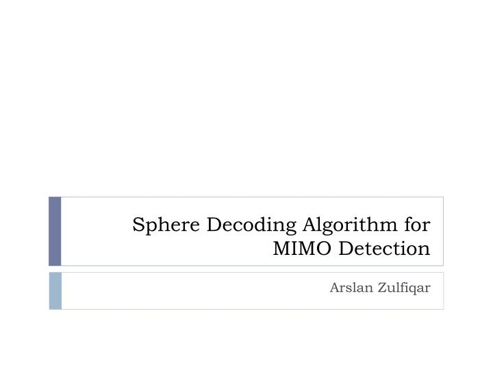 sphere decoding algorithm for mimo detection n.